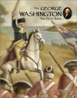 The George Washington You Never Knew