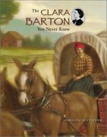 The Clara Barton You Never Knew