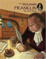 The Benjamin Franklin You Never Knew