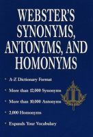 Webster's Synonyms, Antonyms, and Homonyms