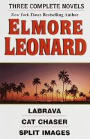 Elmore Leonard ; Three Complete Novels