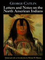 Letters and Notes on the North American Indians