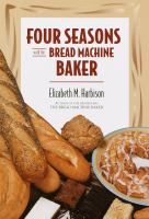 Four Seasons With the Bread Machine Baker