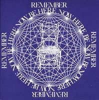 Be Here Now, Remember