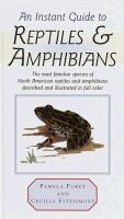 An Instant Guide to Reptiles & Amphibians