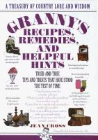 Granny's Recipes, Remedies, and Helpful Hints