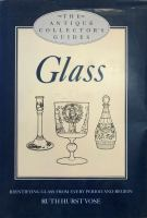 Antique Collector's Guide to Glass