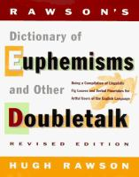Rawson's Dictionary Of Euphemisms And Other Doubletalk