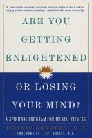Are You Getting Enlightened or Losing your Mind?