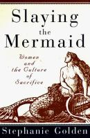 Slaying the Mermaid