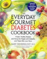 The Everyday Gourmet Diabetes Cookbook