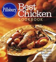 Pillsbury Best Chicken Cookbook : Favorite Recipes From America's Most-trusted Kitchens