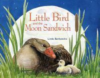 Little Bird and the Moon Sandwich