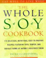 The Whole Soy Cookbook
