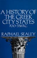 A History of the Greek City States, Ca. 700-338 B.C