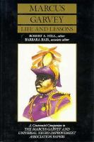 Marcus Garvey, Life and Lessons