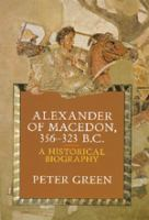 Alexander of Macedon, 356-323 B.C