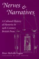 Nerves and Narratives: A Cultural History of Hysteria in Nineteenth-century British Prose