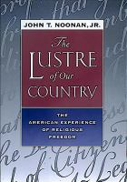 Lustre of Our Country: The American Experience of Religious Freedom
