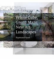 White Cube, Green Maze