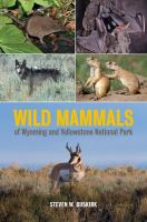 Wild Mammals of Wyoming and Yellowstone National Park