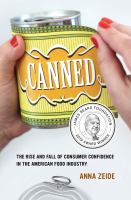 Canned: The Rise and Fall of Consumer Confidence in the American Food Industry