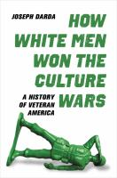How White Men Won the Culture Wars