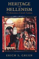 Heritage and Hellenism: The Reinvention of Jewish Tradition (Hellenistic Culture and Society ; 30)