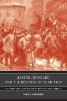 Bartók, Hungary, and the Renewal of Tradition