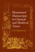 Illuminated Manuscripts in Classical and Mediaeval Times and Their Art and Their Technique