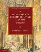 Milestones in Colour Printing, 1457-1859