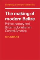 The Making of Modern Belize