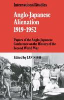 Anglo-Japanese Alienation, 1919-1952