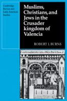 Muslims, Christians, and Jews in the Crusader Kingdom of Valencia