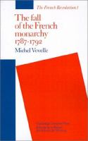 The Fall Of The French Monarchy, 1787-1792