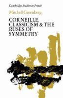Corneille, Classicism, and the Ruses of Symmetry