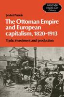 The Ottoman Empire and European Capitalism, 1820-1913