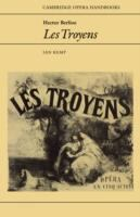 Hector Berlioz, Les Troyens