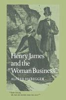 """Henry James and the """"woman Business"""""""