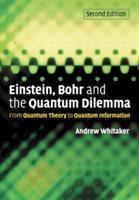 Einstein, Bohr, and the Quantum Dilemma