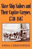 Slave Ship Sailors and Their Captive Cargoes, 1730-1807