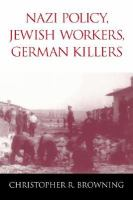 Nazi Policy, Jewish Labor, German Killers