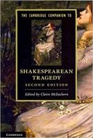 The Cambridge Companion to Shakespearean Tragedy