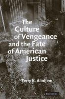 The Culture of Vengeance and the Fate of American Justice