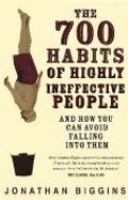 The 700 Habits of Highly Ineffective People
