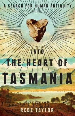 Cover image for Into the Heart of Tasmania