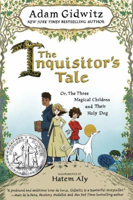 The Inquisitor's Tale: Or, The Three Magical Children and Their Holy Dog book jacket