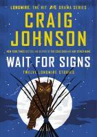 Wait for signs : twelve Longmire stories