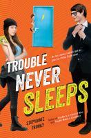 Trouble Never Sleeps