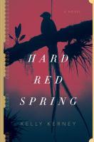 Hard Red Spring / Kelly Kerney
